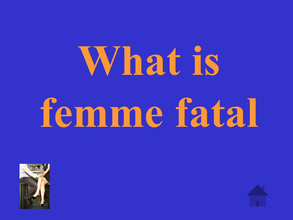What is the term for deadly woman?