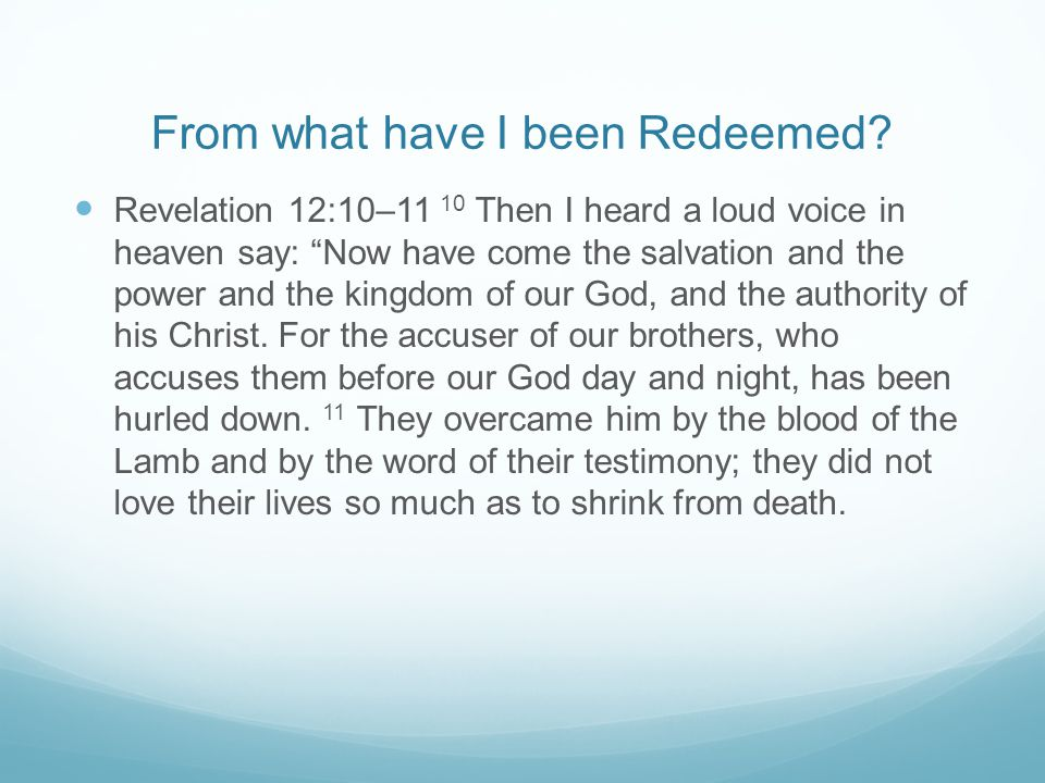 From what have I been Redeemed.