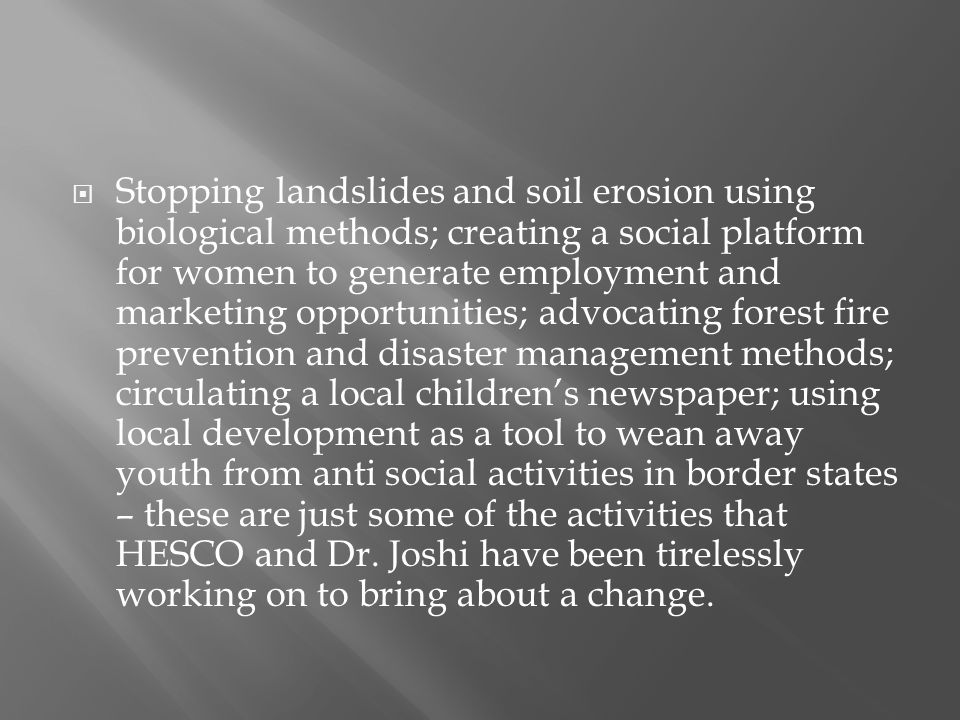 Stopping landslides and soil erosion using biological methods; creating a social platform for women to generate employment and marketing opportunities