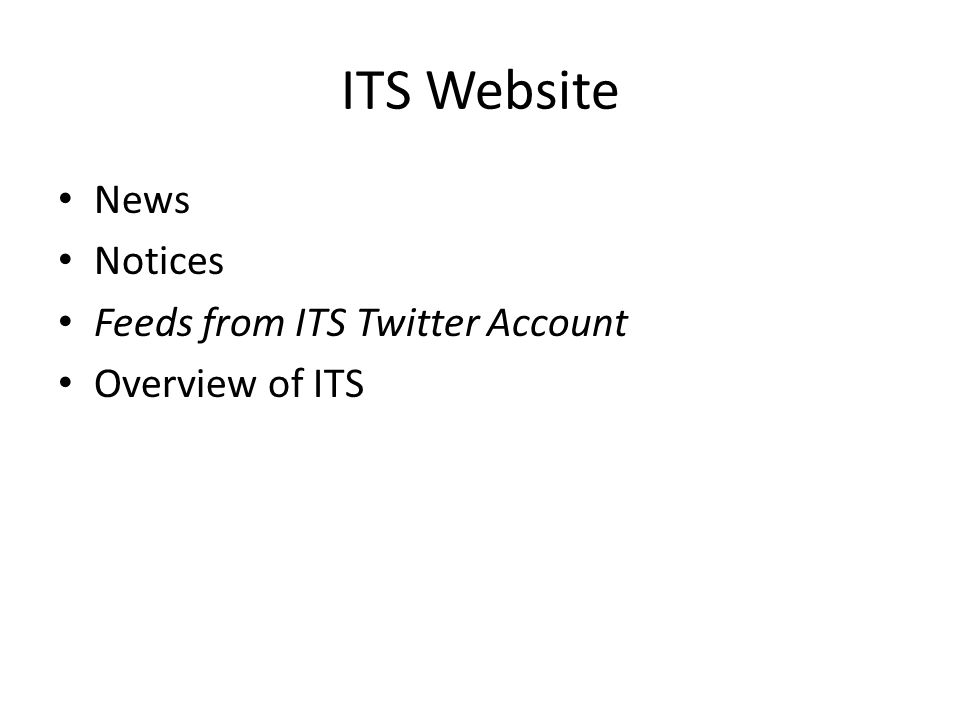 ITS Website News Notices Feeds from ITS Twitter Account Overview of ITS