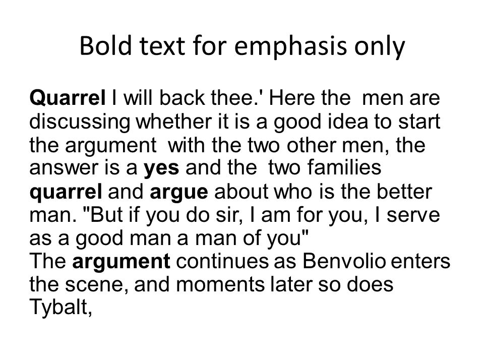Bold text for emphasis only Quarrel I will back thee.' Here the men are discussing whether it is a good idea to start the argument with the two other