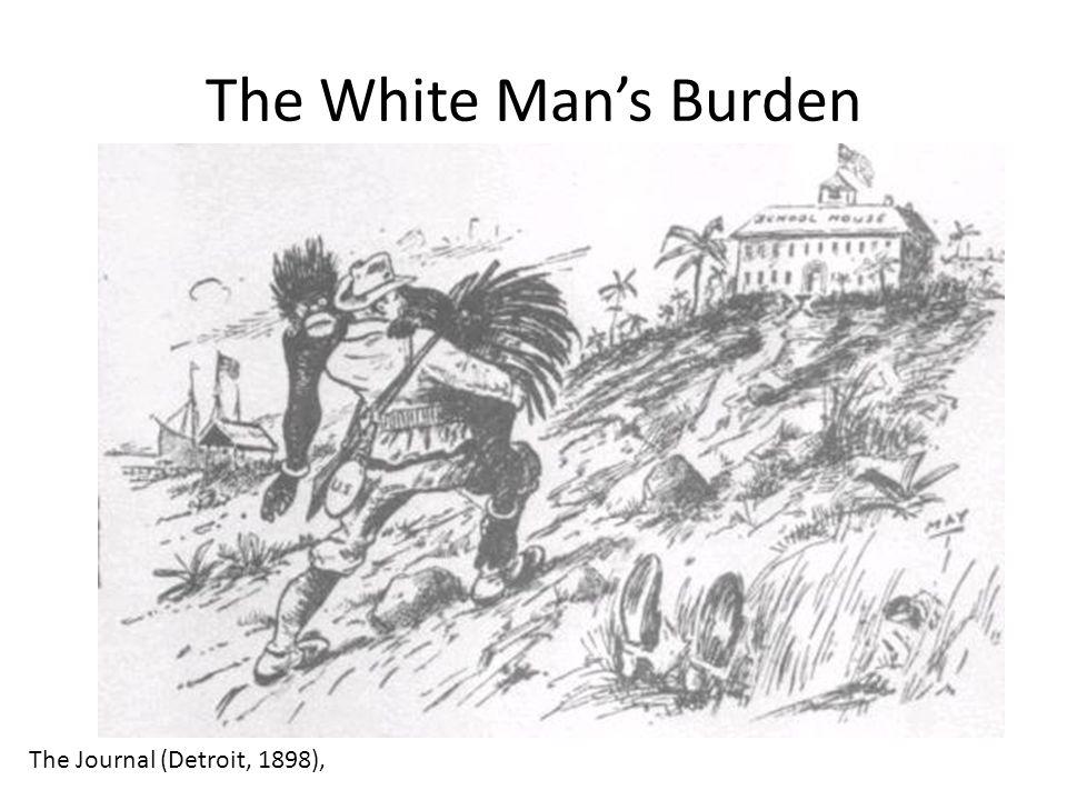 The White Mans Burden The Journal (Detroit, 1898),