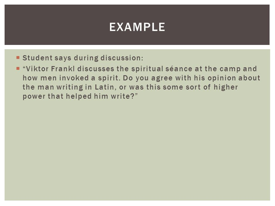 Student says during discussion: Viktor Frankl discusses the spiritual séance at the camp and how men invoked a spirit.