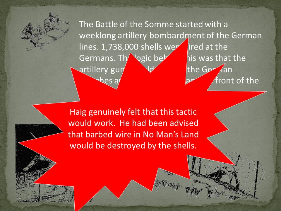 The Battle of the Somme started with a weeklong artillery bombardment of the German lines.