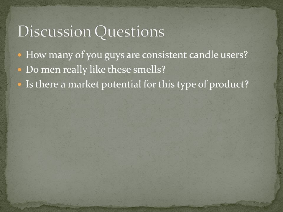 How many of you guys are consistent candle users. Do men really like these smells.