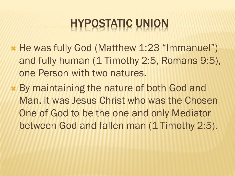He was fully God (Matthew 1:23 Immanuel) and fully human (1 Timothy 2:5, Romans 9:5), one Person with two natures. By maintaining the nature of both G