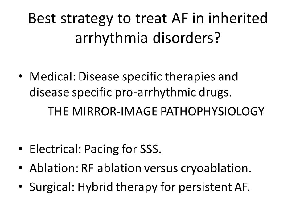 Best strategy to treat AF in inherited arrhythmia disorders.