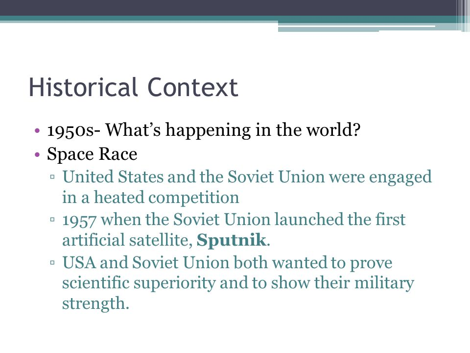 Historical Context 1950s- Whats happening in the world.
