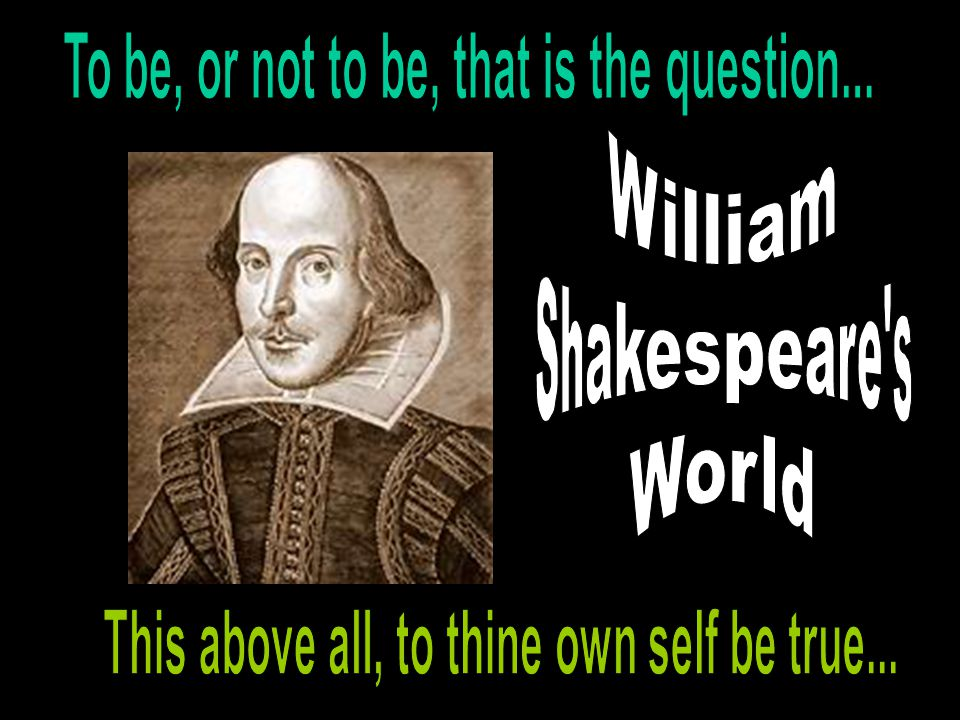 The Man That Would Be Shakespeare Born April 23 rd, 1564 Started out performing with The Lord Chamberlains Men Gave him a chance to write a play Henry IV, Pt.
