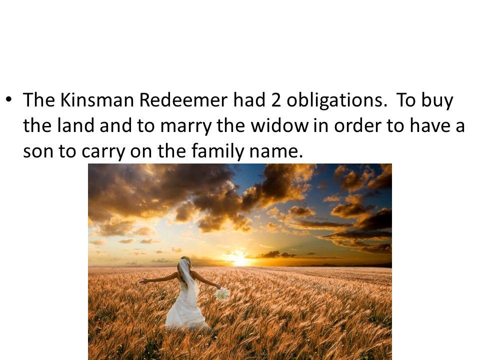 The Kinsman Redeemer had 2 obligations.
