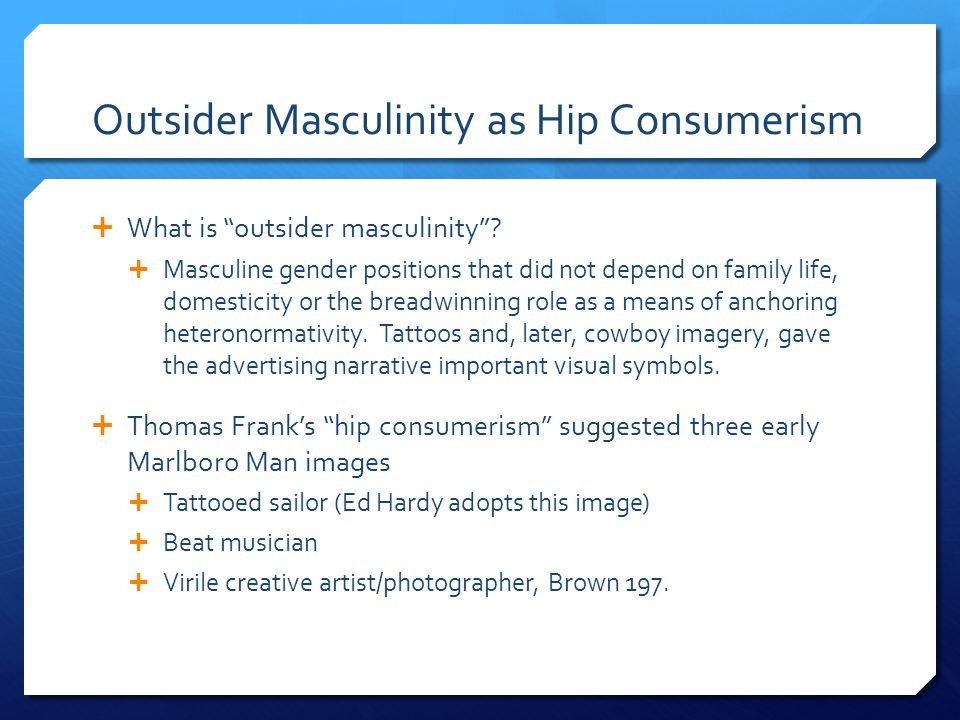 Outsider Masculinity as Hip Consumerism What is outsider masculinity.