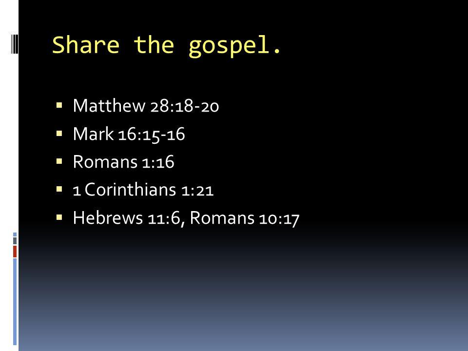 Share the gospel.