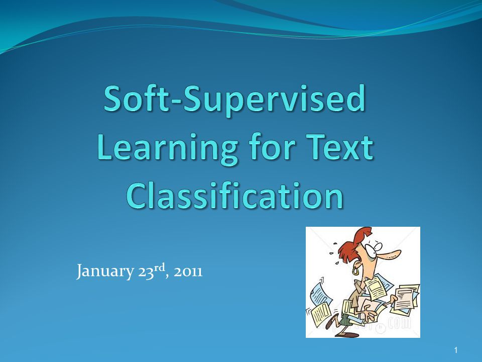Conclusions 12 The paper introduce a new graph based semi supervised learning approach for document classification.