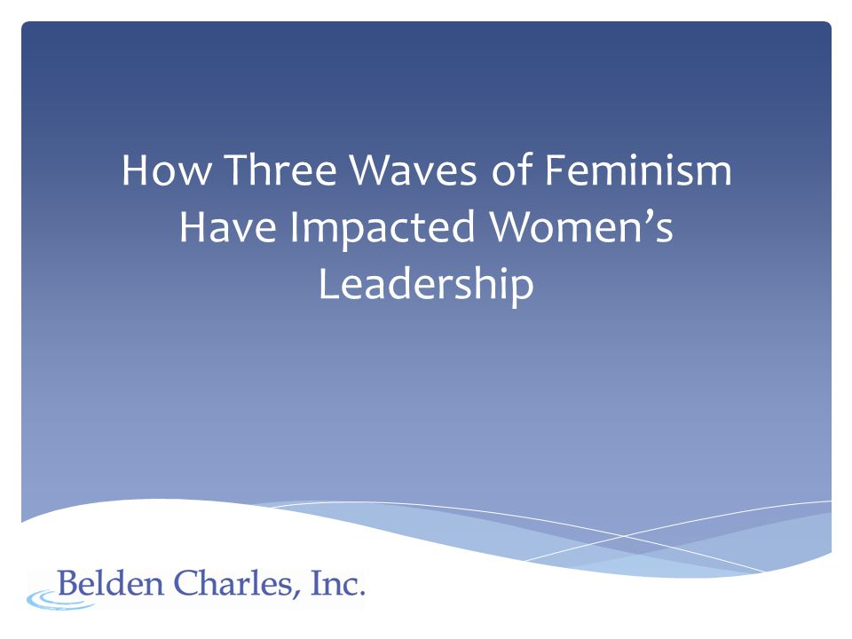 Women have the same capability to lead as men; women need access to the same leadership opportunities as men.