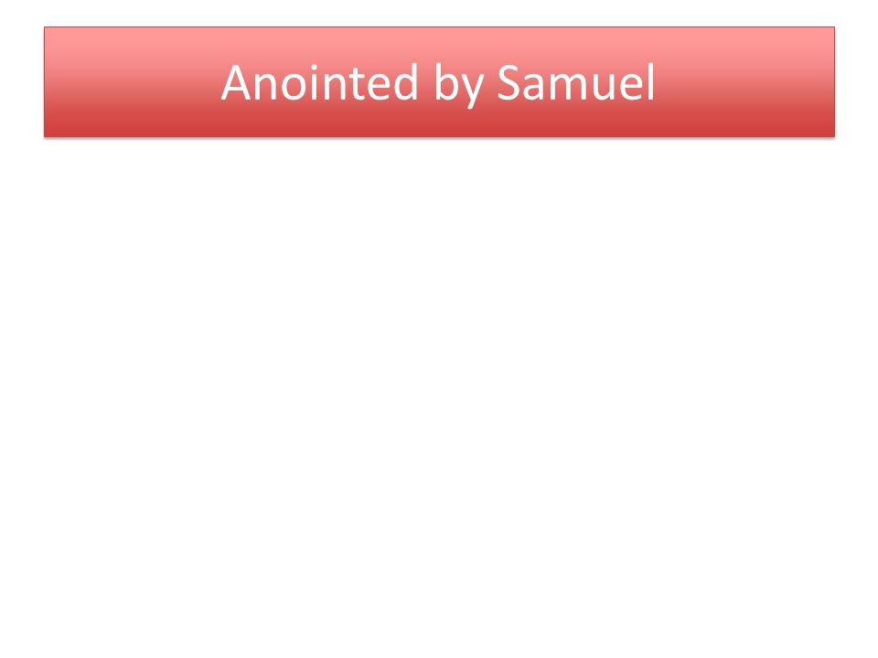 Anointed by Samuel