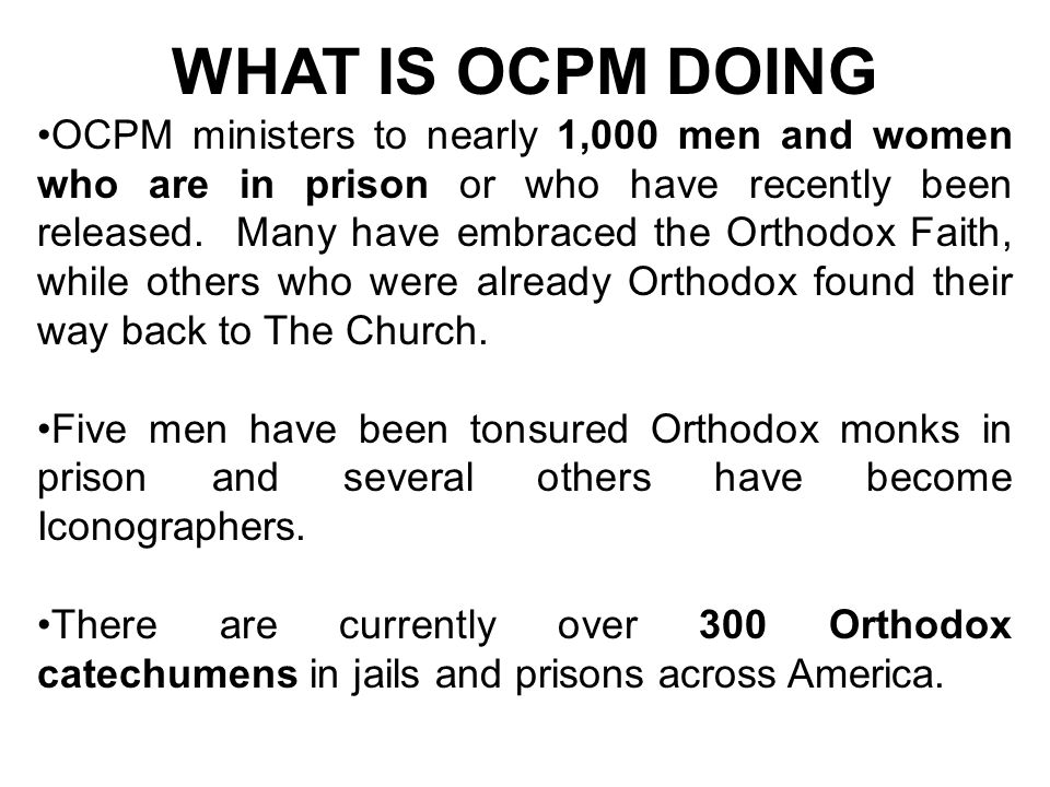 WHAT IS OCPM DOING OCPM ministers to nearly 1,000 men and women who are in prison or who have recently been released.