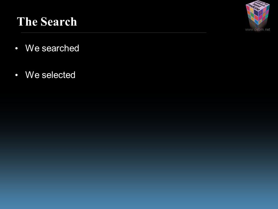 The Search We searched We selected