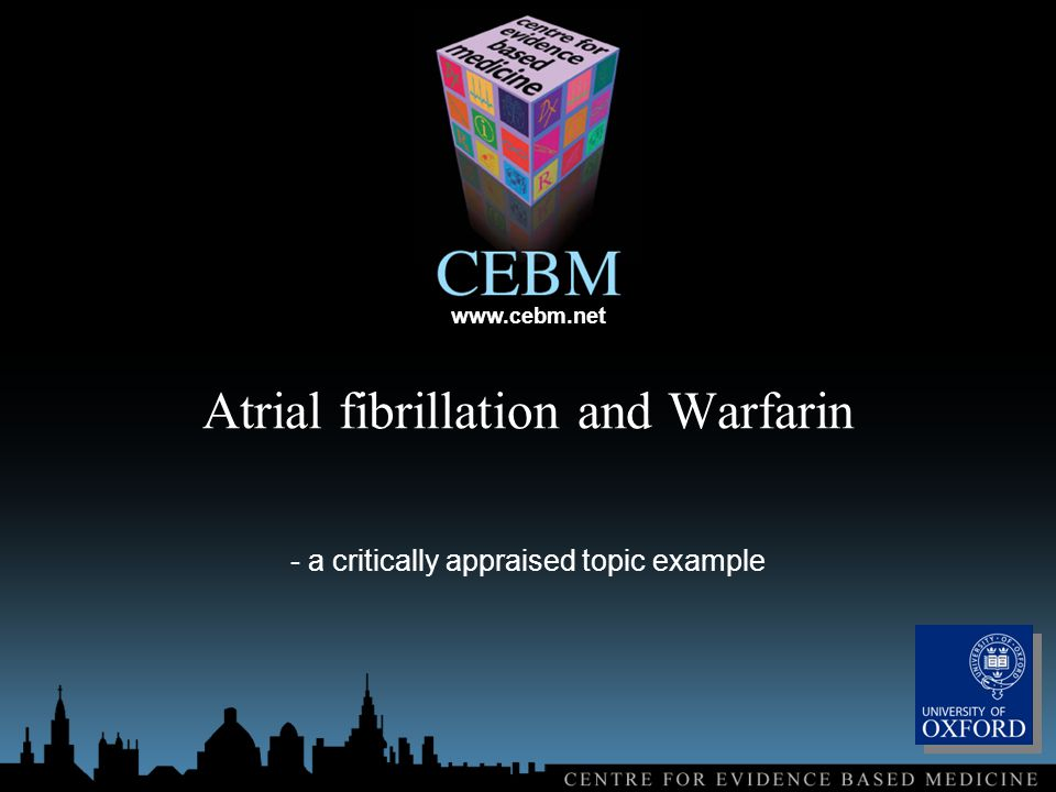 Atrial fibrillation and Warfarin - a critically appraised topic example
