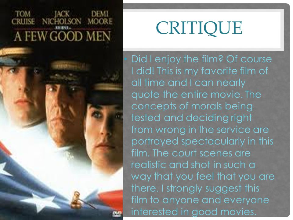 CRITIQUE Did I enjoy the film. Of course I did.