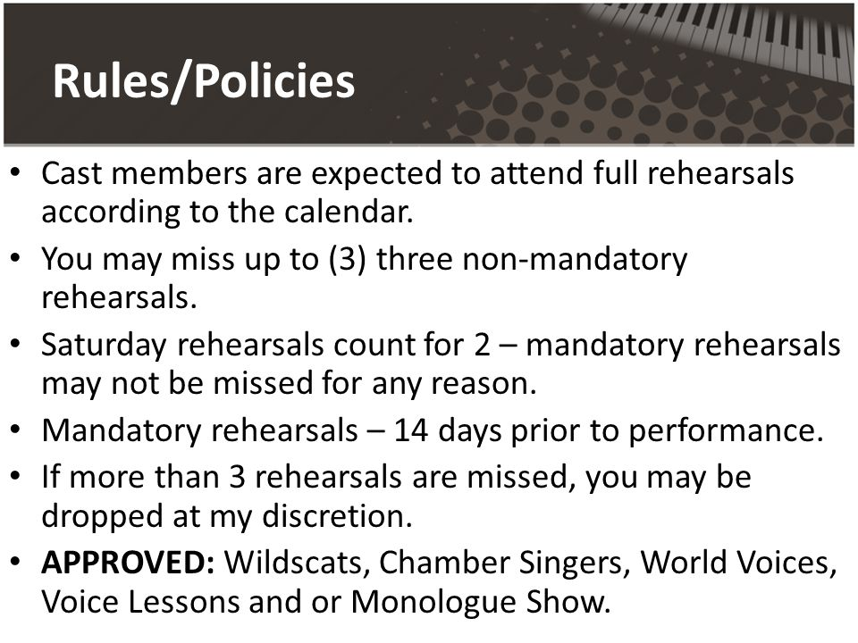 Rules/Policies Cast members are expected to attend full rehearsals according to the calendar.