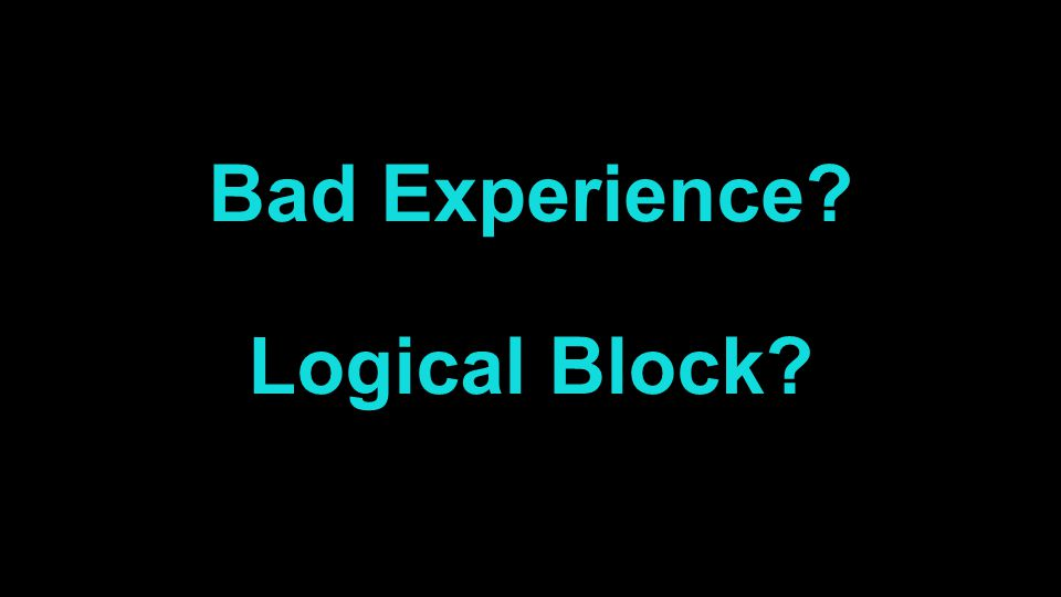 Bad Experience Logical Block