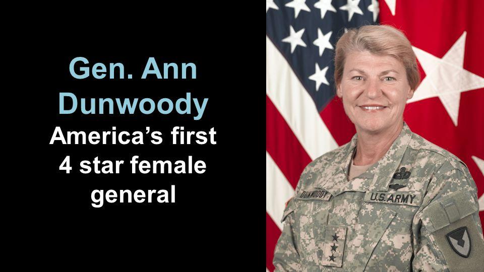 Gen. Ann Dunwoody Americas first 4 star female general