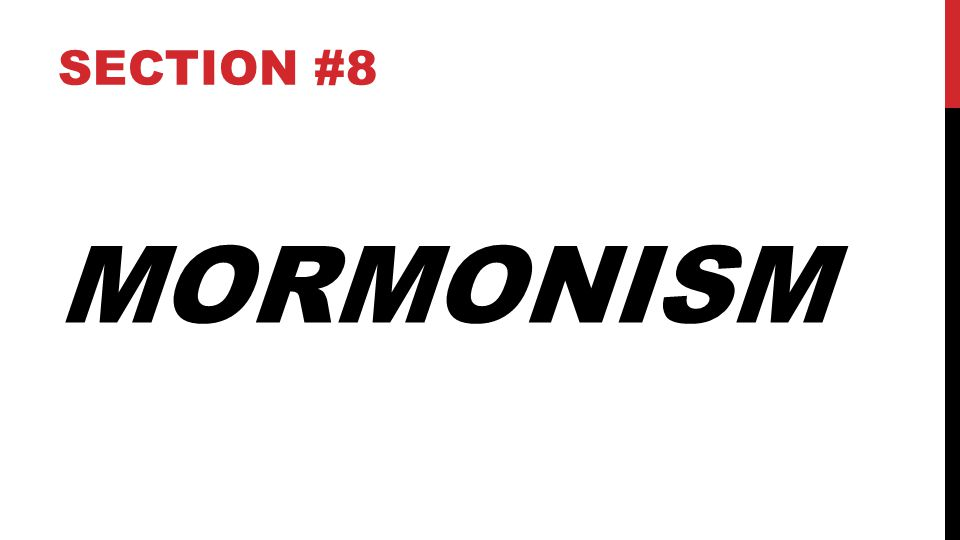 MORMONISM SECTION #8 2