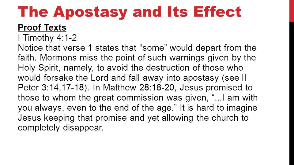 The Apostasy and Its Effect Proof Texts I Timothy 4:1-2 Notice that verse 1 states that some would depart from the faith.