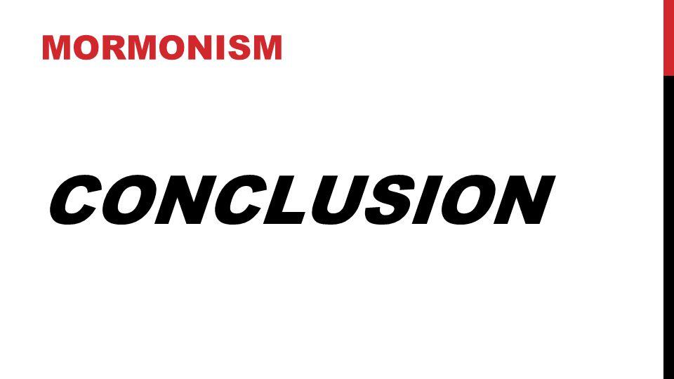 CONCLUSION MORMONISM 48