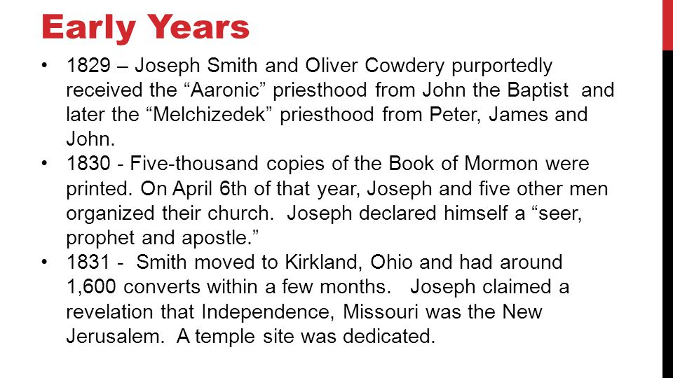 Early Years 1833 – The Joseph Smith Translation (JST) of the Bible was completed.