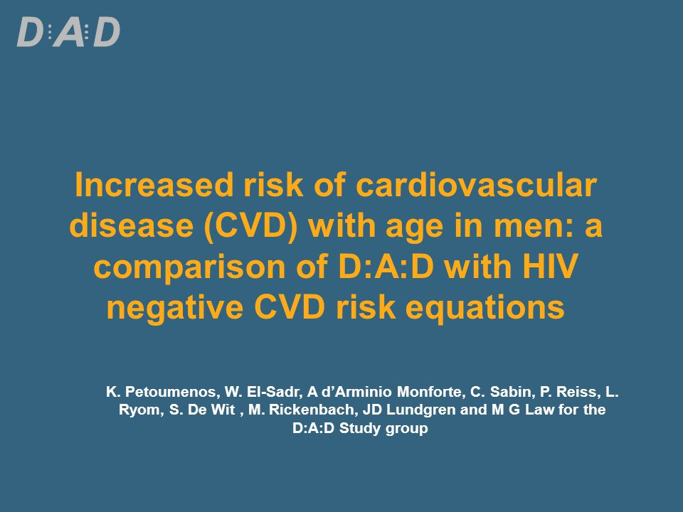 Increased risk of cardiovascular disease (CVD) with age in men: a comparison of D:A:D with HIV negative CVD risk equations K.
