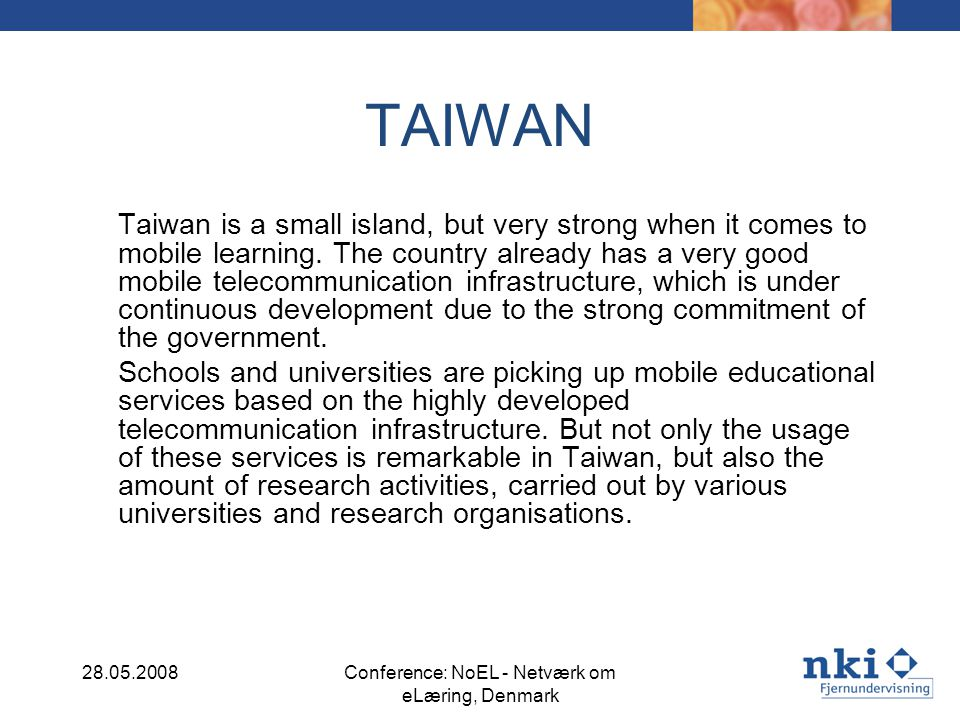 TAIWAN Taiwan is a small island, but very strong when it comes to mobile learning.