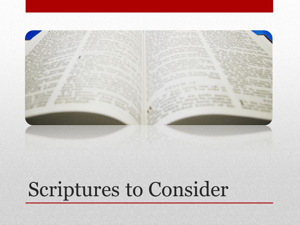 Scriptures to Consider