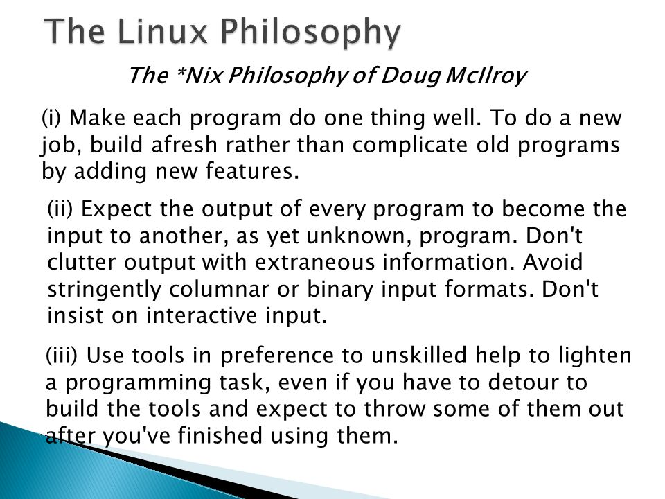 (i) Make each program do one thing well.