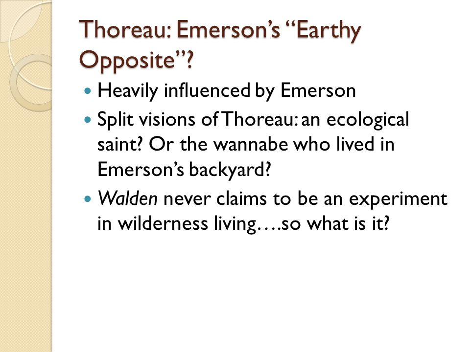 Thoreau: Emersons Earthy Opposite.