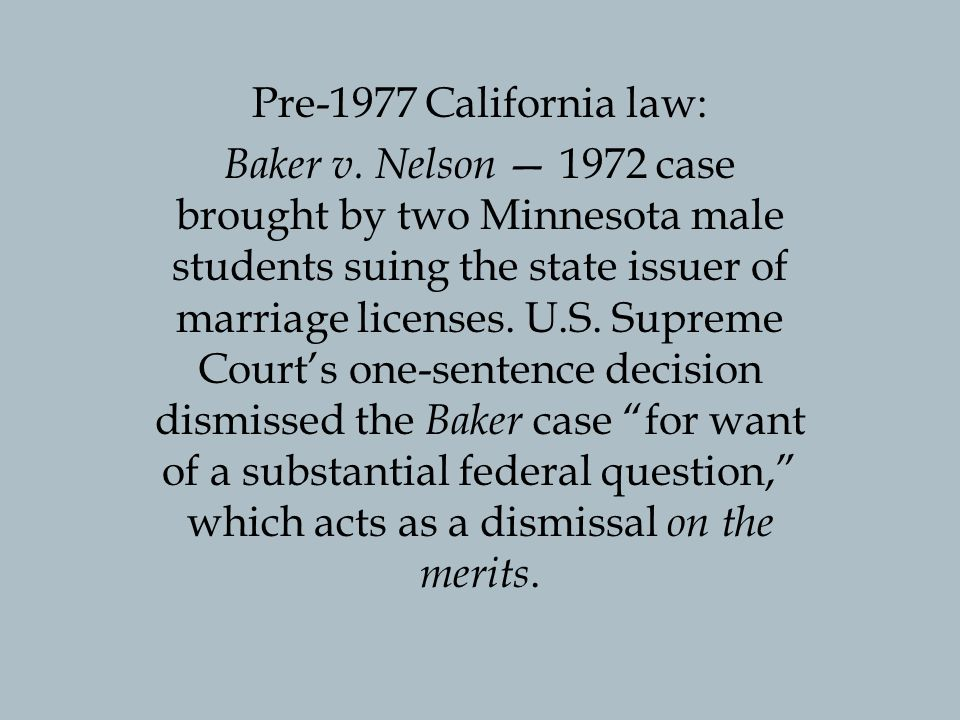 Pre-1977 California law: Baker v.