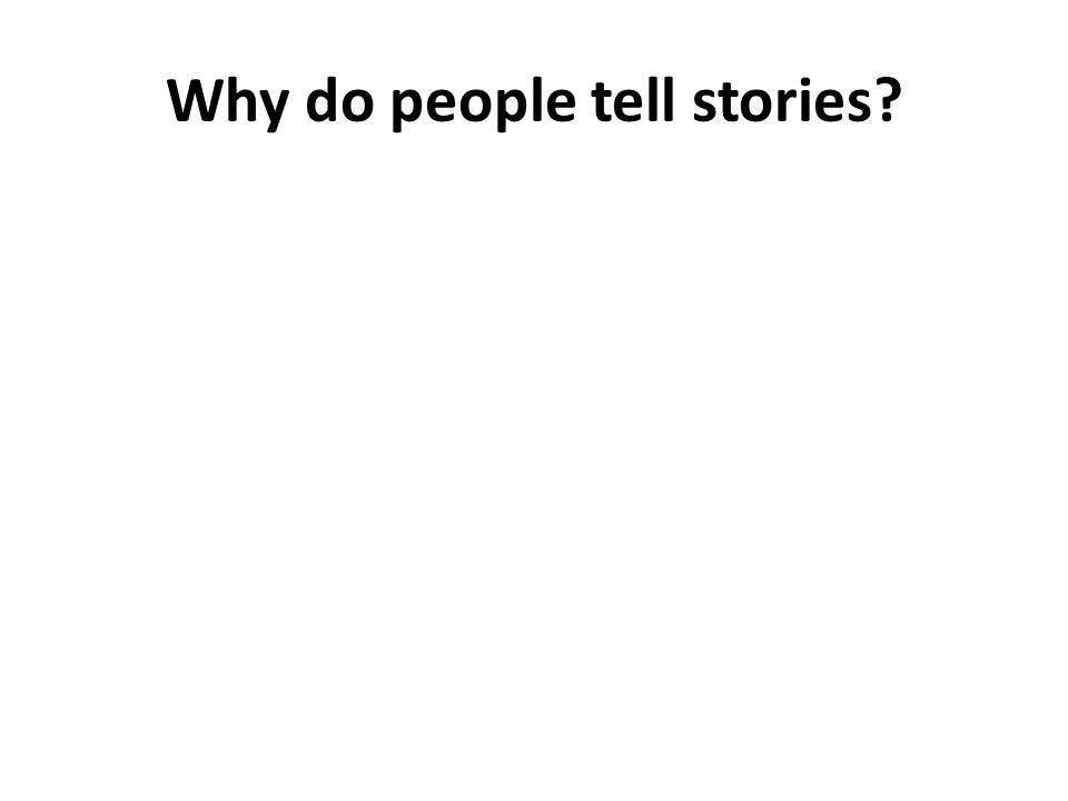 Why do people tell stories