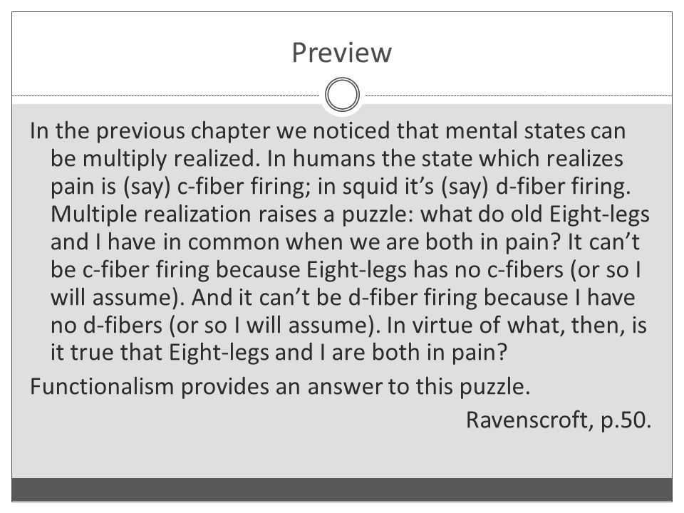 Preview In the previous chapter we noticed that mental states can be multiply realized.