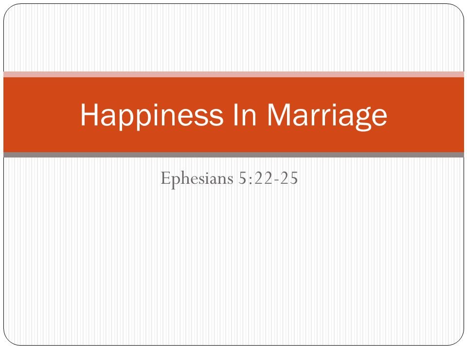 Ephesians 5:22-25 Happiness In Marriage
