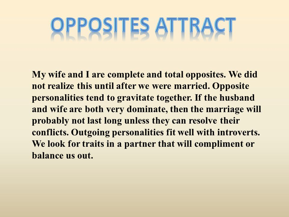 The very things that attracted me to my wife became the very things that caused conflict in the marriage.