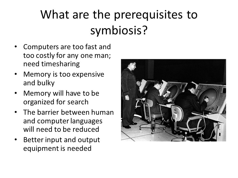 What are the prerequisites to symbiosis.