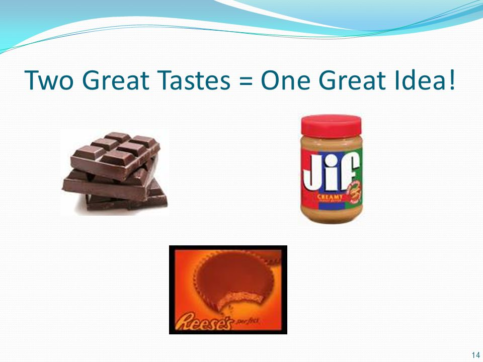 Two Great Tastes = One Great Idea! 14