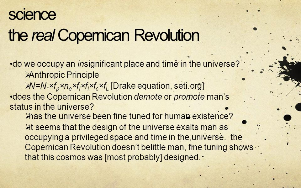 science the real Copernican Revolution do we occupy an insignificant place and time in the universe.