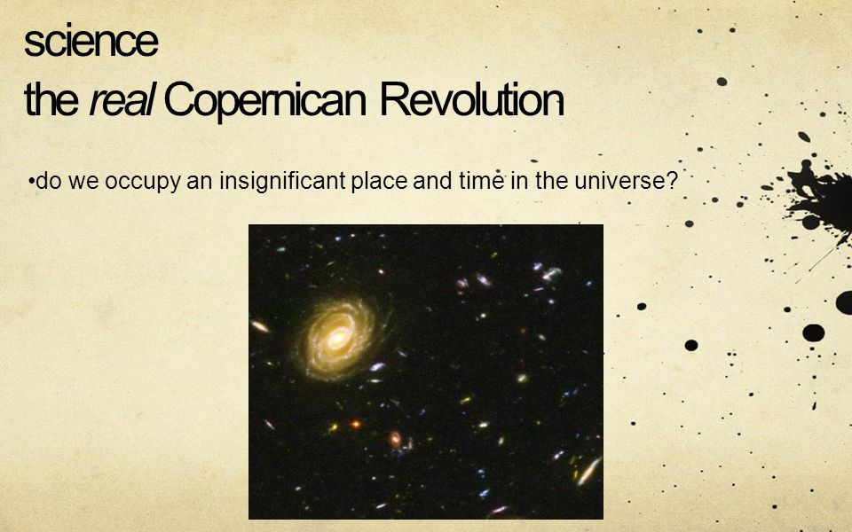 science the real Copernican Revolution do we occupy an insignificant place and time in the universe