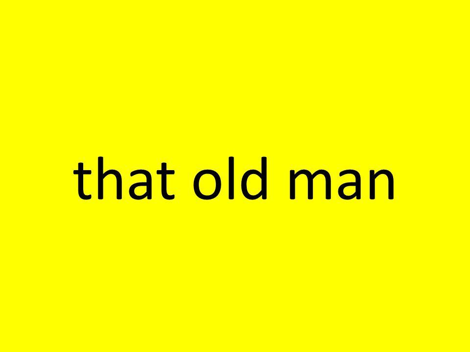 that old man