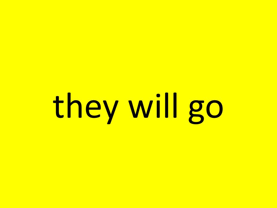 they will go