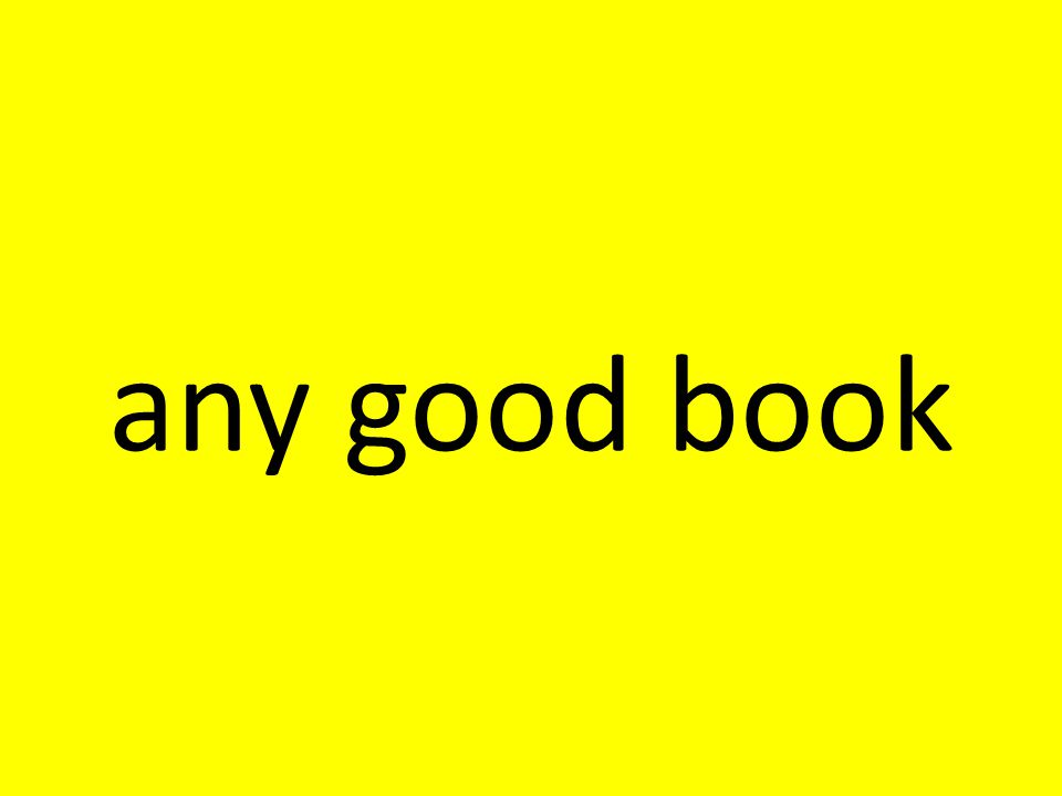 any good book
