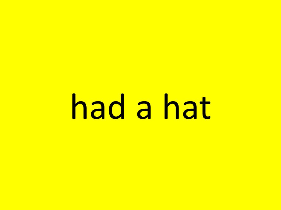 had a hat