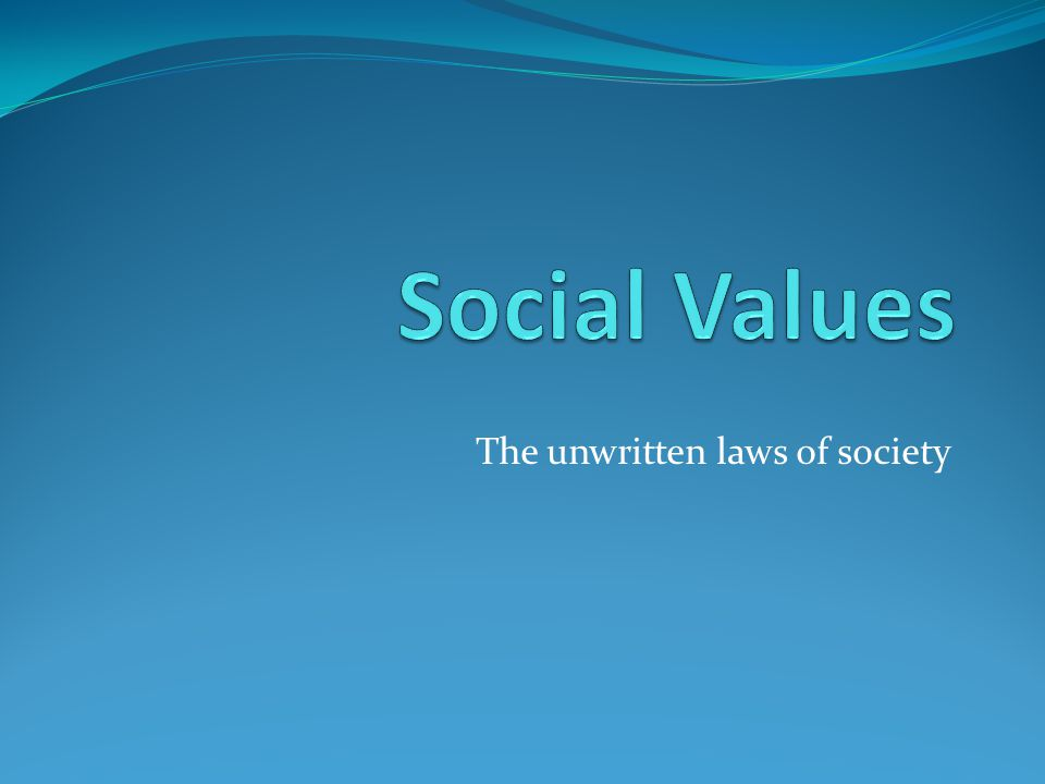 The unwritten laws of society
