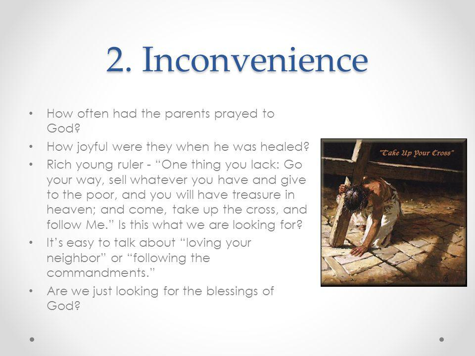 2.Inconvenience How often had the parents prayed to God.